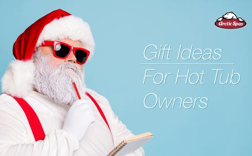 gift ideas for hot tub owners